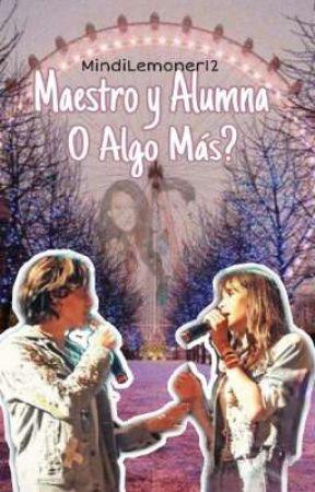 Maestro & Alumna o Algo Más?  by MindiLemoner12
