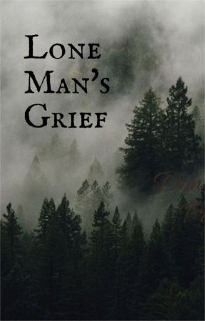 Lone Man's Grief by Gallifreylives