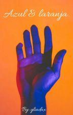 Azul & laranja. by glindax