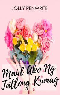 Maid Ako Ng Tatlong Kumag (Book 1 - Complete) cover