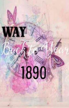 Way Back to Year 1890 by Binibining_Ayiiel
