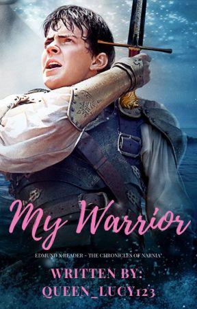 My Warrior    Edmund Pevensie x reader {ON HOLD} by Queen_Lucy123