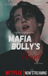 Mafia bully's angel ✔️ cover