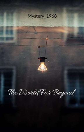 The World Far Beyond  by Mystery_1968