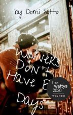 Winners Don't Have Bad Days (Watty 2020 Winner, Romance) by DomiSotto