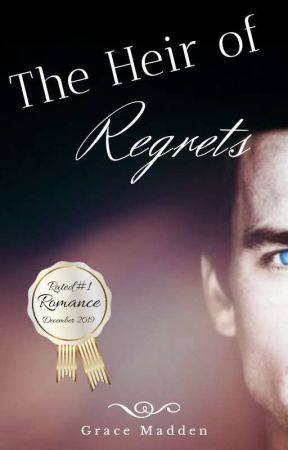 The Heir Of Regrets (Completed Steamy Romance) by gracemadden1234