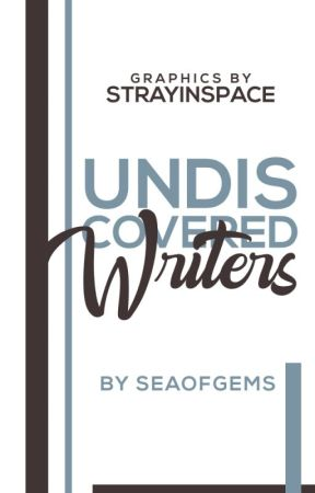 Undiscovered Writers by seaofgems