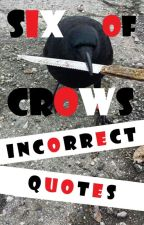 Six of Crows Incorrect Quotes by MiloxThePurpleTiger