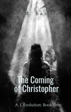 A. I. Evolution: The Coming of Christopher by TheBobBaxter