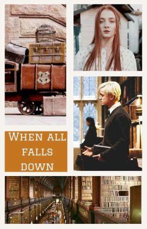 | WHEN ALL FALLS DOWN | Fanfic HP by ShadowsOfSeptember