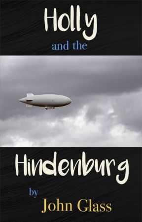 Holly and the Hindenburg by StoriesbyGlass