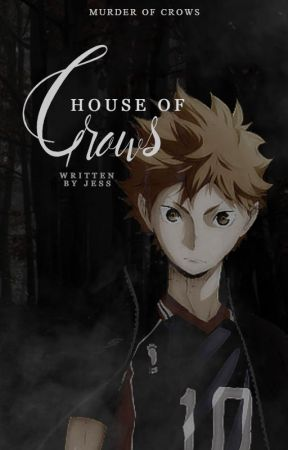 [1] HOUSE OF CROWS | Haikyuu!! (Murder of Crows) ✓ by tsukkki-