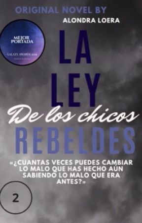 La ley de los chicos rebeldes© by alondra_loera