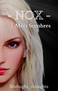 NOX - Mers Sombres [T1] [Terminé] [En Réécriture] cover