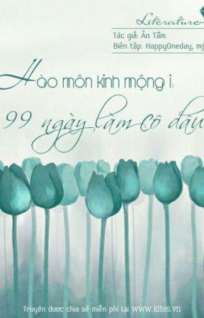Hào Môn Kinh Mộng I: 99 Ngày Làm Cô Dâu - Ân Tầm by DiDi_TieuYeu