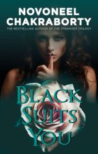 Black Suits You by novoxeno