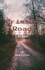 Crimson Road - Touch of Ichor by oneiiroi