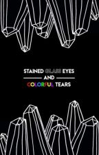 Stained Glass Eyes And Colorful Tears (Tony Perry's Daughter) by -happymasksaleman