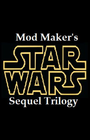 Mod Maker's Star Wars Sequel Trilogy by ModMaker
