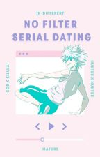No Filter x Serial Dating by kornspiracy