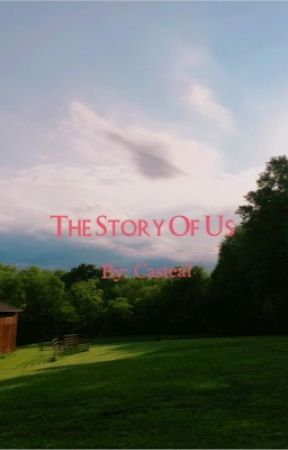 The Story of Us  by Casteal