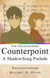 Counterpoint: A ShadowSong Prelude cover
