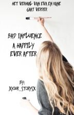 Bad influence: a happily ever after door xyour_storysx