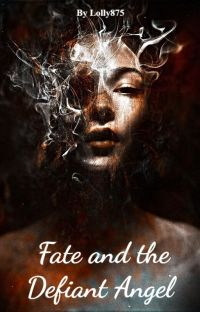 Fate and the Defiant Angel (COMPLETED) cover