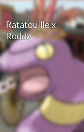 Ratatouille x Roddy by h2issoheccinggay