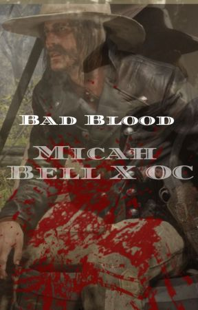 Bad Blood // Micah Bell (Red Dead Redemption 2 Story) by NaHoney