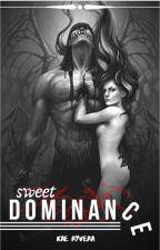 Sweet Dominance | Bittersweet Book 2 by jynxaa