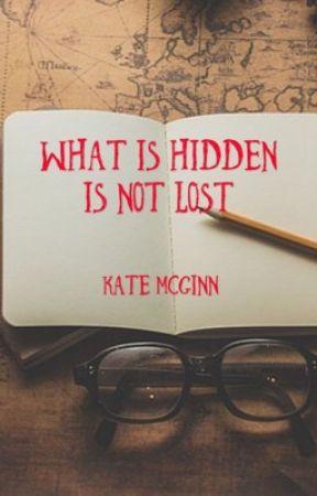 What Is Hidden Is Not Lost by KateMcGinn09
