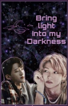 Bring Light Into My Darkness { Changlix } by Hannah_that1fangirl