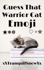 Guess That Warrior Cat Emoji  by xXTranquilSnowXx