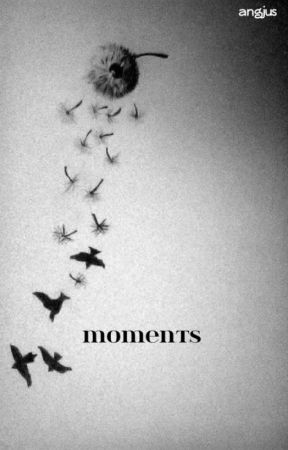 Moments by angjus