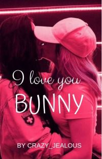 I love you bunny |lesbian  love story| cover