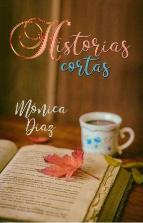 Historias cortas by MnicaDazOrea