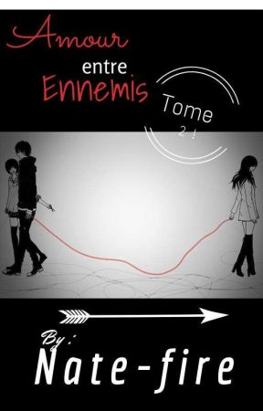 Amour entre Ennemis ~ Tome 2 ! by Nate-fire