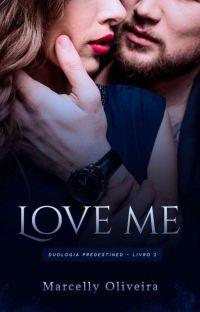 LOVE ME (Duologia Predestined - Livro 2) cover