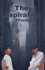 The Aspiration    Yungi ✔ by StayingMae