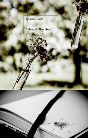 Through the Heart by ilovesmuttoomuch