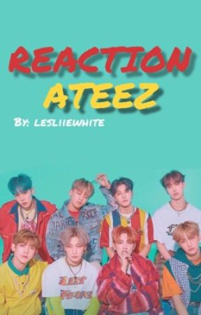 REACTION ATEEZ  by lesliiewhite