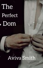 The Perfect Dom (F Sub, M Dom)  by Aviva_Smith