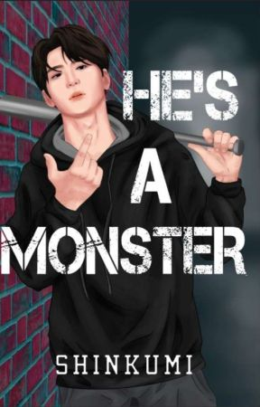 He's a Monster (PUBLISHED UNDER PSICOM)  by shinkumi