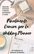 Finalmente l'amore per la Wedding Planner (COMPLETA) di BonnieGraithon