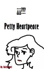 ~Petty Heartpeace y su opinión~ by Kally_lovel
