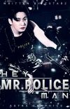 Hey Mr. Policeman [Jeon Jungkook ff] (SLOW UPDATES) cover