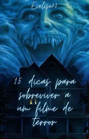 15 dicas para Sobreviver a um filme de terror by evelise03