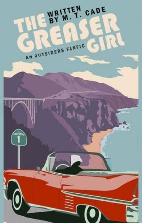 The Greaser Girl (A Curtis Sister Fan Fic) by 4JohnnyCade