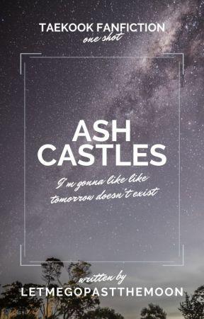 ash castles ✩ taekook by LetMeGoPastTheMoon